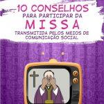 10 conselhos para participar da Santa Missa transmitida pelos meios de comunicação social